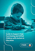Guide to Support High Functioning and Gifted Children with Autism in Education